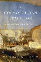 The Cosmopolitan Tradition: A Noble but Flawed Ideal (Hardback)