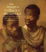 """The Image of the Black in Western Art, Volume III: From the """"Age of Discovery"""" to the Age of Abolition, Part 1: Artists of the Renaissance and Baroque (Hardback)"""