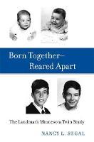 Born Together-Reared Apart: The Landmark Minnesota Twin Study (Hardback)
