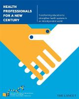 Health Professionals for a New Century: Transforming Education to Strengthen Health Systems in an Interdependent World (Paperback)