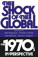 The Shock of the Global: The 1970s in Perspective (Paperback)