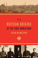 The Russian Origins of the First World War (Hardback)