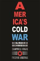America's Cold War: The Politics of Insecurity (Paperback)