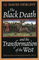 The Black Death and the Transformation of the West (Paperback)