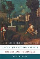 A Clinical Introduction to Lacanian Psychoanalysis: Theory and Technique (Paperback)