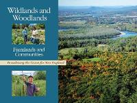 Wildlands and Woodlands, Farmlands and Communities: Broadening the Vision for New England (Paperback)