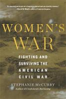 Women's War: Fighting and Surviving the American Civil War (Paperback)