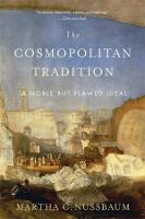 The Cosmopolitan Tradition: A Noble but Flawed Ideal (Paperback)