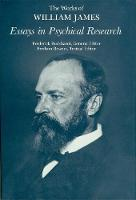 Essays in Psychical Research - The Works of William James (Hardback)