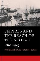 Empires and the Reach of the Global: 1870-1945 (Paperback)
