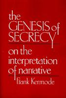 The Genesis of Secrecy: On the Interpretation of Narrative - The Charles Eliot Norton Lectures (Paperback)