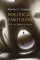Political Emotions: Why Love Matters for Justice (Paperback)