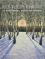 Restless Empire: A Historical Atlas of Russia (Hardback)