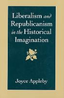 Liberalism and Republicanism in the Historical Imagination (Paperback)
