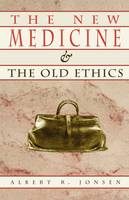 The New Medicine and the Old Ethics (Paperback)