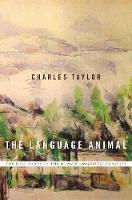 The Language Animal: The Full Shape of the Human Linguistic Capacity (Hardback)