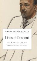 Lines of Descent: W. E. B. Du Bois and the Emergence of Identity - The W. E. B. Du Bois Lectures (Hardback)