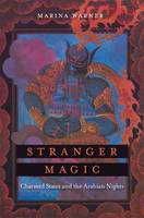 Stranger Magic: Charmed States and the Arabian Nights (Paperback)