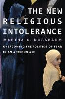 The New Religious Intolerance: Overcoming the Politics of Fear in an Anxious Age (Paperback)