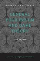 General Equilibrium and Game Theory: Ten Papers (Hardback)