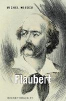 Flaubert (Hardback)