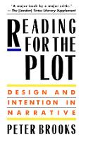 Reading for the Plot: Design and Intention in Narrative (Paperback)