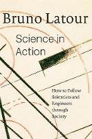 Science in Action: How to Follow Scientists and Engineers through Society (Paperback)