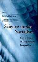 Science under Socialism: East Germany in Comparative Perspective (Hardback)
