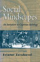Social Mindscapes: An Invitation to Cognitive Sociology (Paperback)