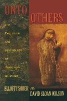 Unto Others: The Evolution and Psychology of Unselfish Behavior (Paperback)