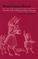 When Fathers Ruled: Family Life in Reformation Europe - Studies in Cultural History (Paperback)