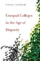 Unequal Colleges in the Age of Disparity (Hardback)