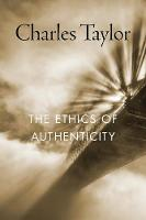 The Ethics of Authenticity (Paperback)