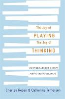 The Joy of Playing, the Joy of Thinking: Conversations about Art and Performance (Hardback)