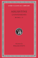 Confessions: v. 1 - Loeb Classical Library (Hardback)