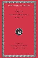 Metamorphoses, Volume I: Books 1-8 - Loeb Classical Library *CONTINS TO info@harvardup.co.uk (Hardback)