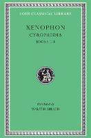 Cyropaedia: Bks. 1-4 - Loeb Classical Library (Hardback)