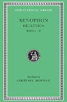 Hellenica, Volume I: Books 1-4 - Loeb Classical Library *CONTINS TO info@harvardup.co.uk (Hardback)