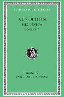Hellenica, Volume II: Books 5-7 - Loeb Classical Library *CONTINS TO info@harvardup.co.uk (Hardback)