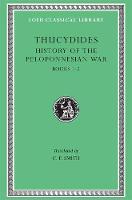 A History of the Peloponnesian War: Bk.1-2 - Loeb Classical Library (Hardback)