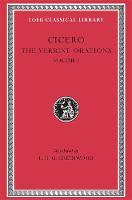 The Verrine Orations, Volume I: Against Caecilius. Against Verres, Part 1; Part 2, Books 1?2 - Loeb Classical Library *CONTINS TO info@harvardup.co.uk (Hardback)