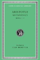 Metaphysics, Volume I: Books 1-9 - Loeb Classical Library *CONTINS TO info@harvardup.co.uk (Hardback)