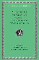 Metaphysics, Volume II: Books 10-14. Oeconomica. Magna Moralia - Loeb Classical Library *CONTINS TO info@harvardup.co.uk (Hardback)