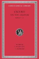 On the Orator: Books 1?2 - Loeb Classical Library *CONTINS TO info@harvardup.co.uk (Hardback)