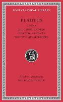 Casina. The Casket Comedy. Curculio. Epidicus. The Two Menaechmuses - Loeb Classical Library (Hardback)