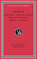 Tragedies, Volume I: Hercules. Trojan Women. Phoenician Women. Medea. Phaedra - Loeb Classical Library (Hardback)
