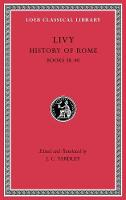 History of Rome, Volume XI: Books 38-40 - Loeb Classical Library (Hardback)
