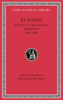 The Little Carthaginian. Pseudolus. The Rope - Loeb Classical Library (Hardback)