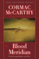 Blood Meridian: Or, the Evening Redness in the West - Modern Library (Hardback)