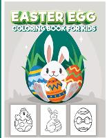 Easter Egg Coloring Book for Kids: Amazing Easter Coloring book for kids age 4-8, high content graphic design Happy Easter 2021 this beautifull Coloring and Activity Book was desingned for Toddlers and Preschool Boys and Girls. (Paperback)
